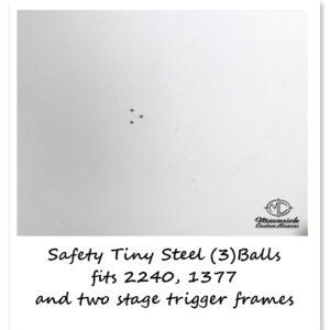 Trigger Frame Safety Little Tiny Steel Balls